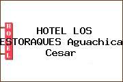HOTEL LOS ESTORAQUES Aguachica Cesar