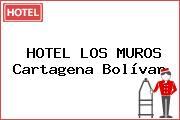 HOTEL LOS MUROS Cartagena Bolívar