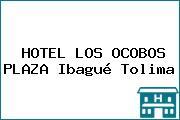 HOTEL LOS OCOBOS PLAZA Ibagué Tolima