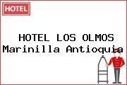 HOTEL LOS OLMOS Marinilla Antioquia