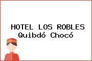 HOTEL LOS ROBLES Quibdó Chocó
