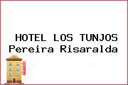 HOTEL LOS TUNJOS Pereira Risaralda
