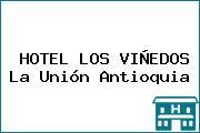 HOTEL LOS VIÑEDOS La Unión Antioquia