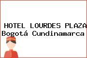 HOTEL LOURDES PLAZA Bogotá Cundinamarca