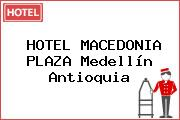HOTEL MACEDONIA PLAZA Medellín Antioquia
