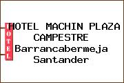 HOTEL MACHIN PLAZA CAMPESTRE Barrancabermeja Santander