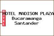 HOTEL MADISON PLAZA Bucaramanga Santander