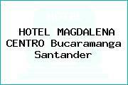 HOTEL MAGDALENA CENTRO Bucaramanga Santander