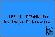 HOTEL MAGNOLIA Barbosa Antioquia
