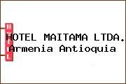 HOTEL MAITAMA LTDA. Armenia Antioquia