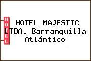 HOTEL MAJESTIC LTDA. Barranquilla Atlántico