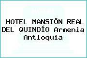 HOTEL MANSIÓN REAL DEL QUINDÍO Armenia Antioquia