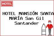 HOTEL MANSIÓN SANTA MARÍA San Gil Santander