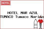 HOTEL MAR AZUL TUMACO Tumaco Nariño