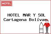 HOTEL MAR Y SOL Cartagena Bolívar