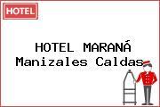 HOTEL MARANÁ Manizales Caldas