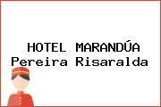 HOTEL MARANDÚA Pereira Risaralda