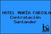 HOTEL MARÍA FABIOLA Contratación Santander