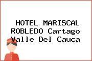 HOTEL MARISCAL ROBLEDO Cartago Valle Del Cauca