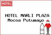 HOTEL MARLI PLAZA Mocoa Putumayo
