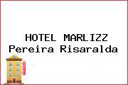 HOTEL MARLIZZ Pereira Risaralda