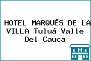 HOTEL MARQUÉS DE LA VILLA Tuluá Valle Del Cauca