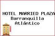 HOTEL MARRIED PLAZA Barranquilla Atlántico