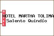 HOTEL MARTHA TOLIMA Salento Quindío