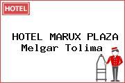 HOTEL MARUX PLAZA Melgar Tolima