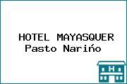HOTEL MAYASQUER Pasto Nariño