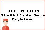HOTEL MEDELLIN RODADERO Santa Marta Magdalena