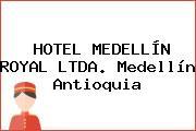 HOTEL MEDELLÍN ROYAL LTDA. Medellín Antioquia