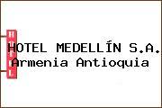 HOTEL MEDELLÍN S.A. Armenia Antioquia