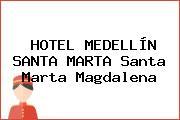 HOTEL MEDELLÍN SANTA MARTA Santa Marta Magdalena
