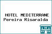 HOTEL MEDITERRANE Pereira Risaralda