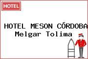 HOTEL MESON CÓRDOBA Melgar Tolima