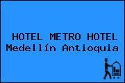 HOTEL METRO HOTEL Medellín Antioquia