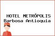 HOTEL METRÓPOLIS Barbosa Antioquia