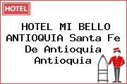 HOTEL MI BELLO ANTIOQUIA Santa Fe De Antioquia Antioquia