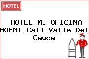 HOTEL MI OFICINA HOFMI Cali Valle Del Cauca
