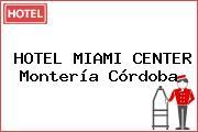 HOTEL MIAMI CENTER Montería Córdoba