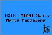 HOTEL MIAMI Santa Marta Magdalena
