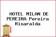 HOTEL MILAN DE PEREIRA Pereira Risaralda