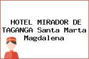 HOTEL MIRADOR DE TAGANGA Santa Marta Magdalena