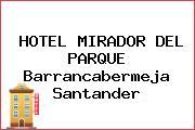 HOTEL MIRADOR DEL PARQUE Barrancabermeja Santander