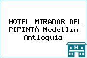 HOTEL MIRADOR DEL PIPINTÁ Medellín Antioquia