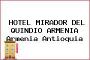HOTEL MIRADOR DEL QUINDIO ARMENIA Armenia Antioquia
