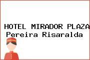 HOTEL MIRADOR PLAZA Pereira Risaralda