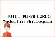 HOTEL MIRAFLORES Medellín Antioquia