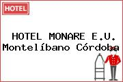 HOTEL MONARE E.U. Montelíbano Córdoba